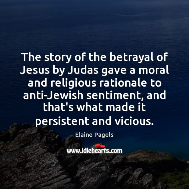 The story of the betrayal of Jesus by Judas gave a moral Image