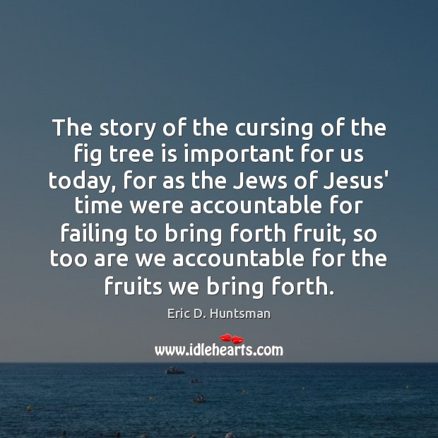 Image, The story of the cursing of the fig tree is important for
