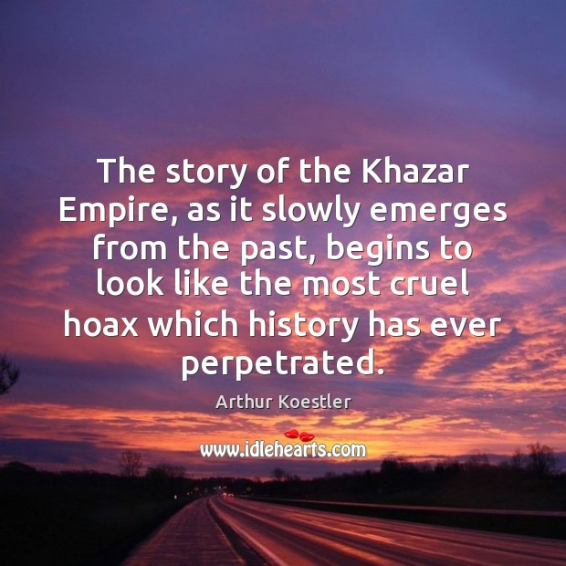 Image, The story of the Khazar Empire, as it slowly emerges from the