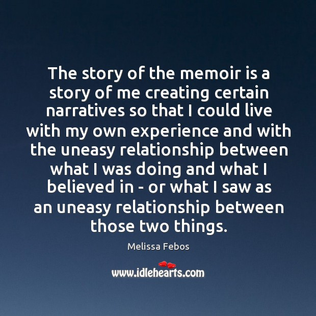 Image, The story of the memoir is a story of me creating certain