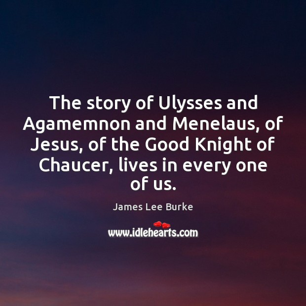 Image, The story of Ulysses and Agamemnon and Menelaus, of Jesus, of the