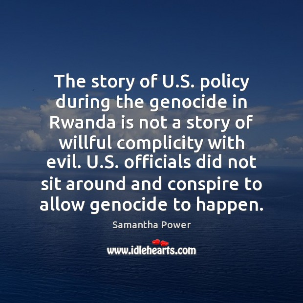 Image, The story of U.S. policy during the genocide in Rwanda is