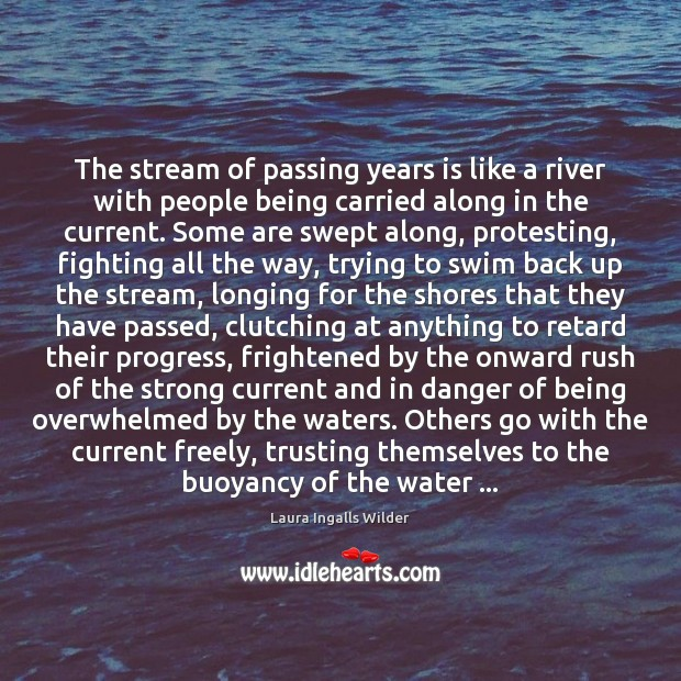 The stream of passing years is like a river with people being Image