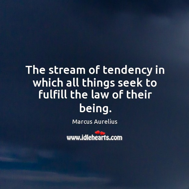 The stream of tendency in which all things seek to fulfill the law of their being. Image