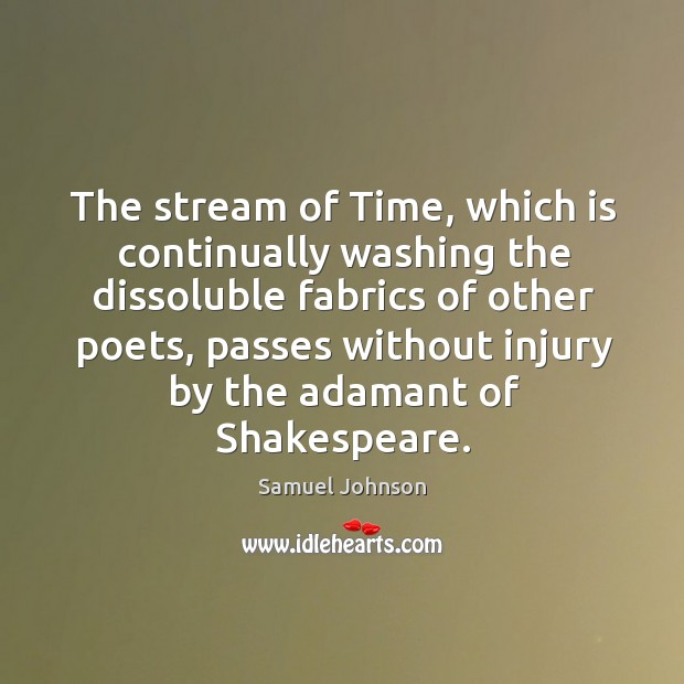 Image, The stream of Time, which is continually washing the dissoluble fabrics of