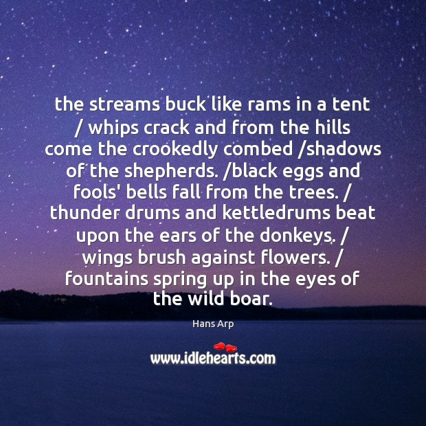 The streams buck like rams in a tent / whips crack and from Image