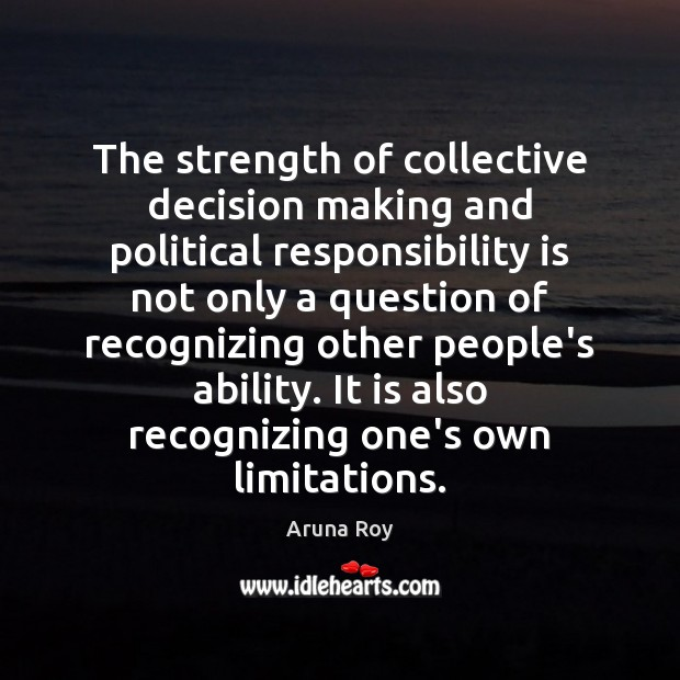 Image, The strength of collective decision making and political responsibility is not only