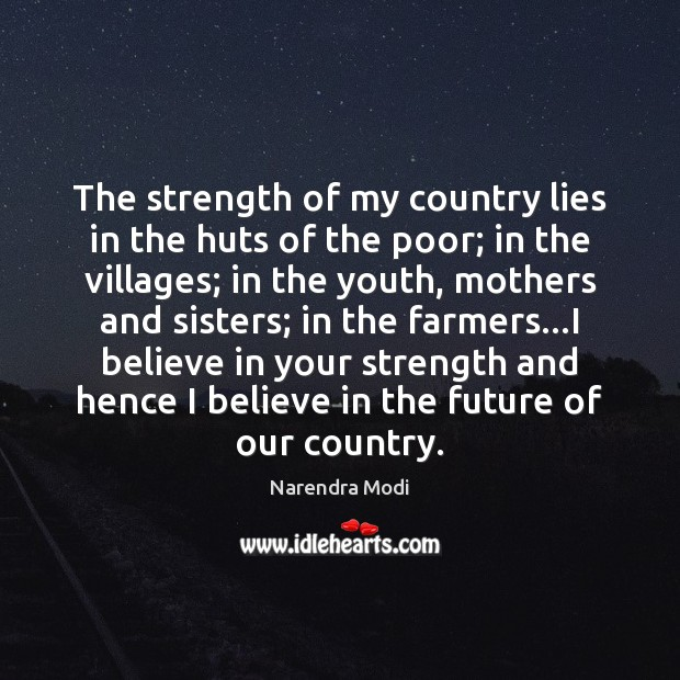 Image, The strength of my country lies in the huts of the poor;