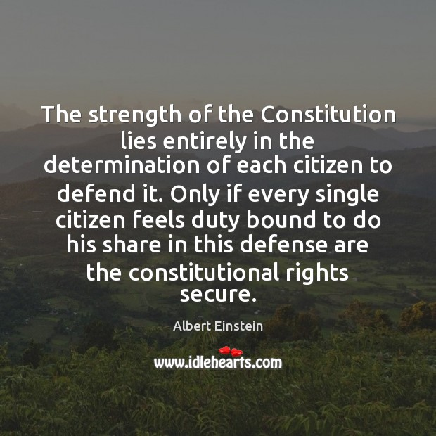 Image, The strength of the Constitution lies entirely in the determination of each