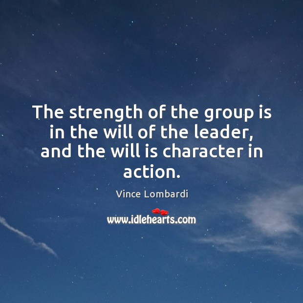 Image, The strength of the group is in the will of the leader,