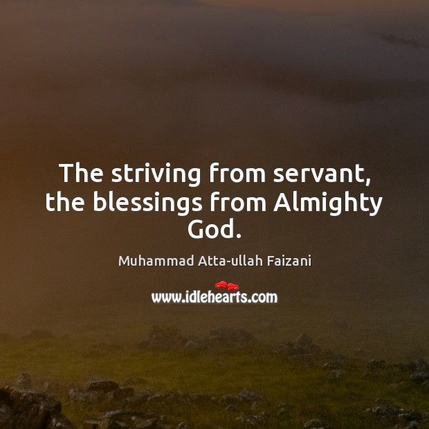 Image, The striving from servant, the blessings from Almighty God.