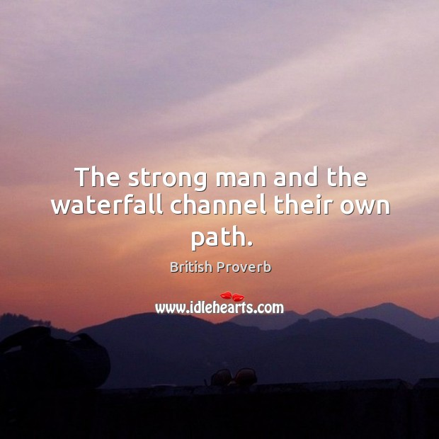Image, The strong man and the waterfall channel their own path.