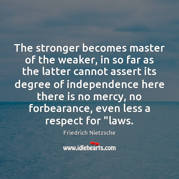 The stronger becomes master of the weaker, in so far as the Image