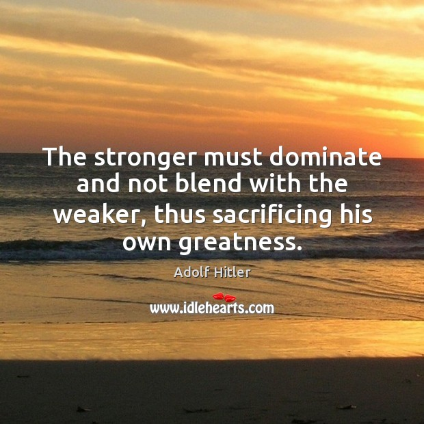 Image, The stronger must dominate and not blend with the weaker, thus sacrificing