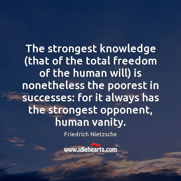 Image, The strongest knowledge (that of the total freedom of the human will)