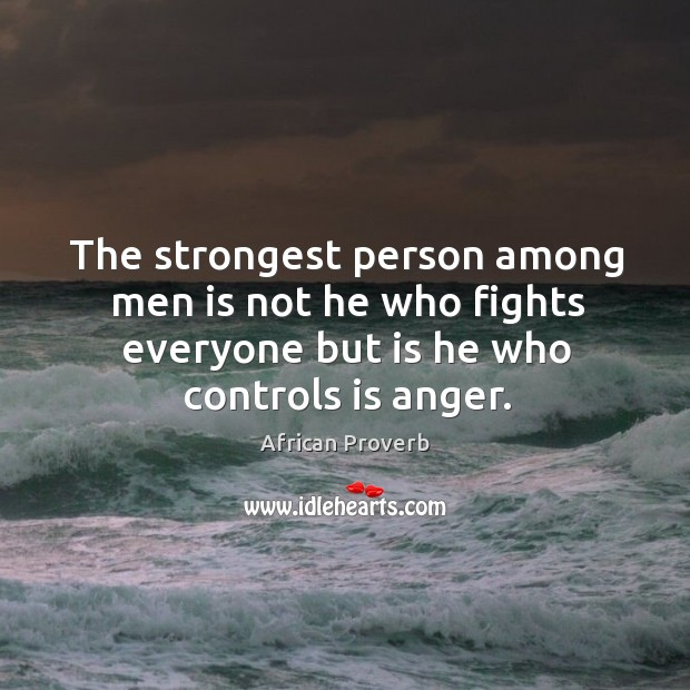 Image, The strongest person among men is not he who fights everyone