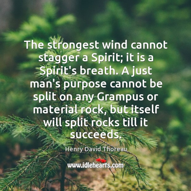 The strongest wind cannot stagger a Spirit; it is a Spirit's breath. Image