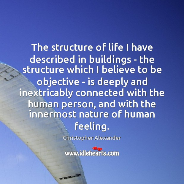 The structure of life I have described in buildings – the structure Image