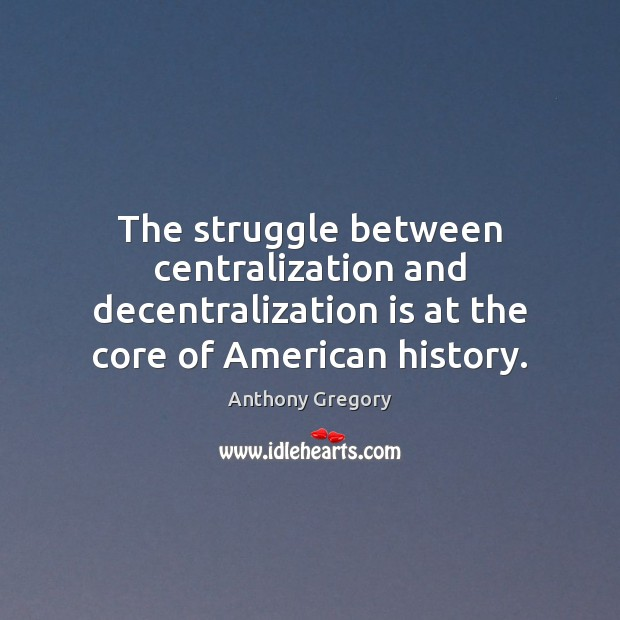 The struggle between centralization and decentralization is at the core of American Image