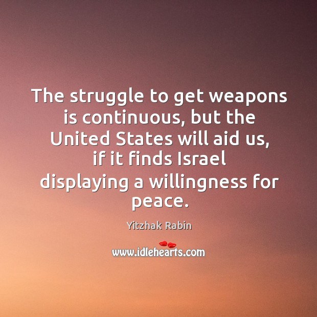 The struggle to get weapons is continuous, but the united states will aid us Image