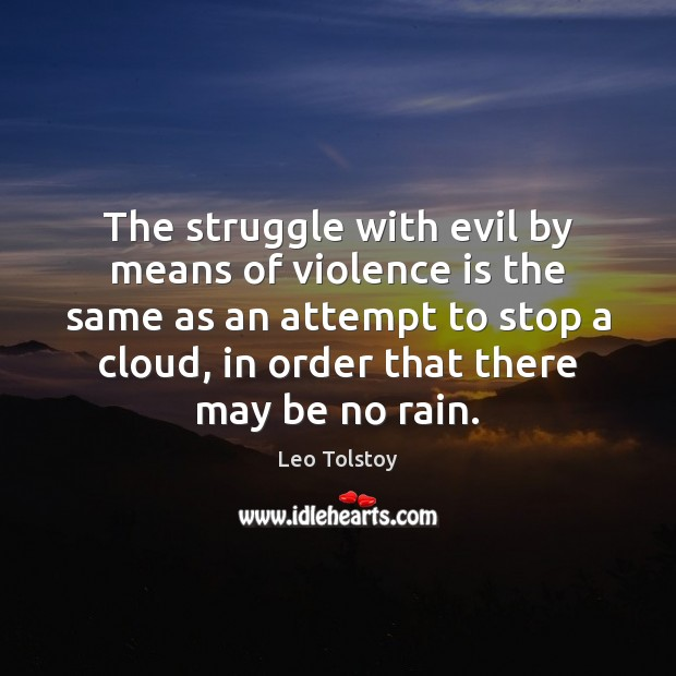 The struggle with evil by means of violence is the same as Image