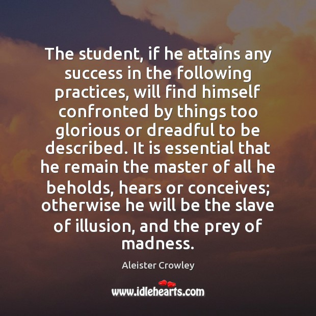 The student, if he attains any success in the following practices, will Image