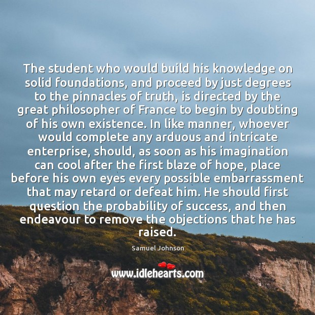Image, The student who would build his knowledge on solid foundations, and proceed