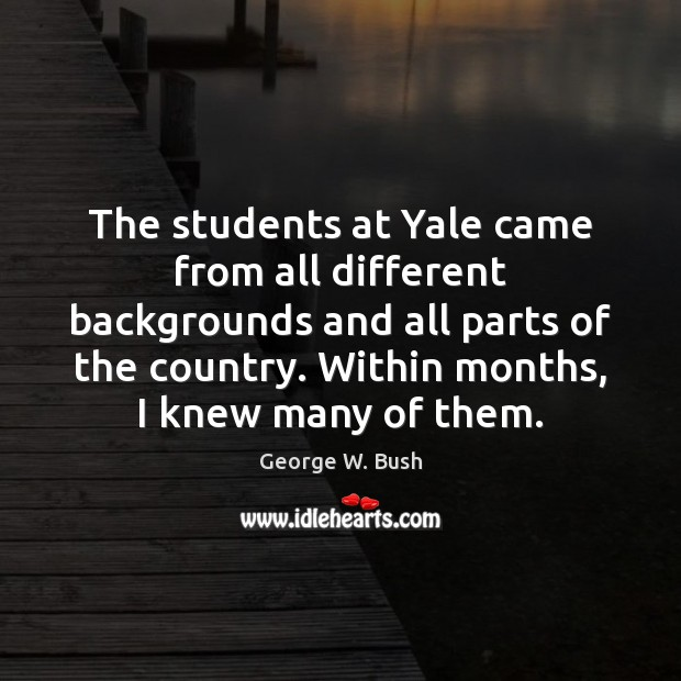 The students at Yale came from all different backgrounds and all parts Image