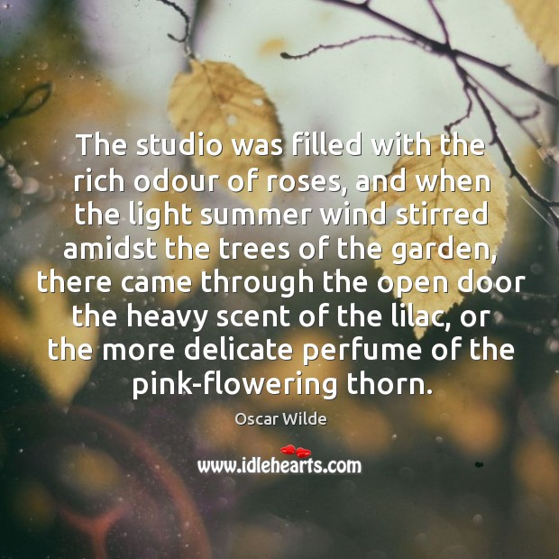 Image, The studio was filled with the rich odour of roses, and when