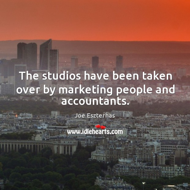 The studios have been taken over by marketing people and accountants. Image