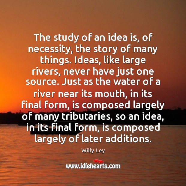The study of an idea is, of necessity, the story of many Image
