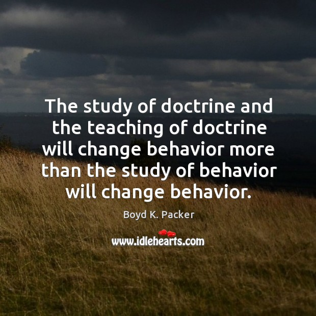 Image, The study of doctrine and the teaching of doctrine will change behavior