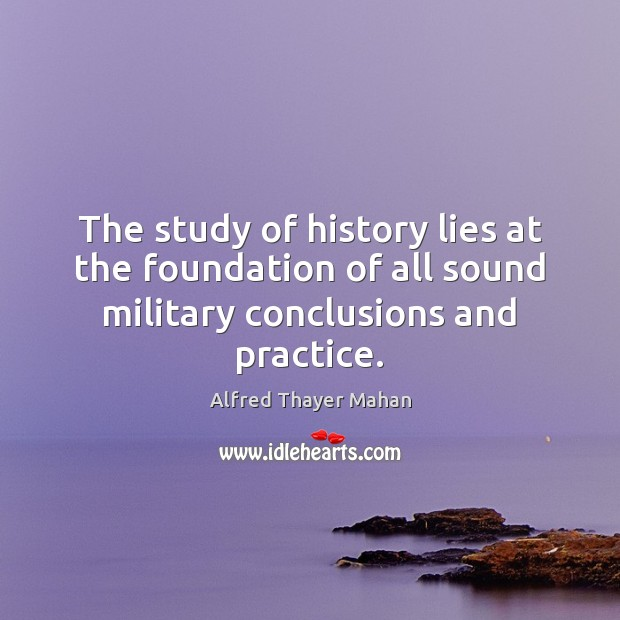 Image, The study of history lies at the foundation of all sound military