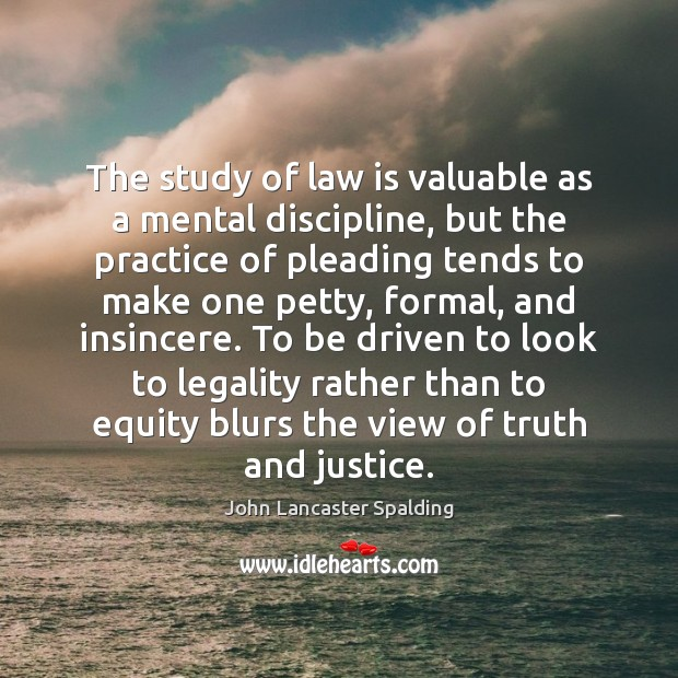 Image, The study of law is valuable as a mental discipline, but the