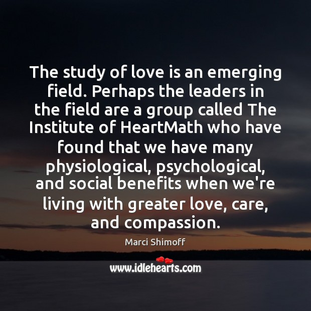 Image, The study of love is an emerging field. Perhaps the leaders in