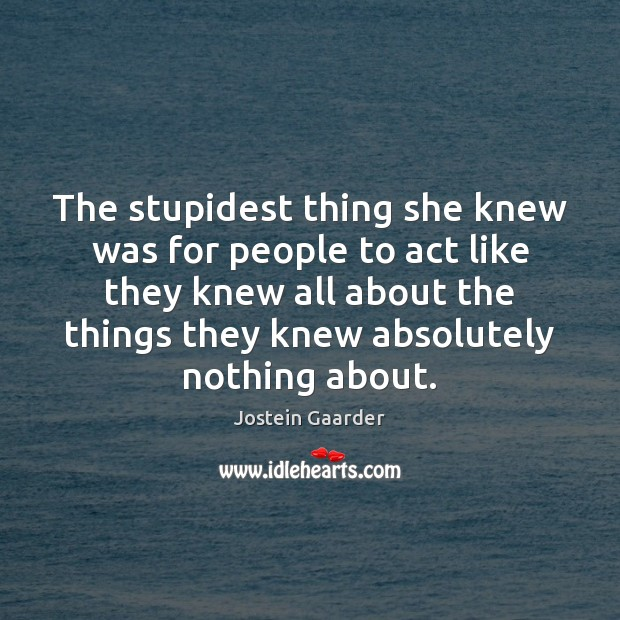 The stupidest thing she knew was for people to act like they Image