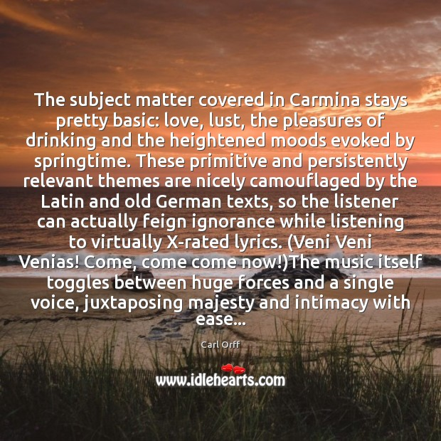 The subject matter covered in Carmina stays pretty basic: love, lust, the Image