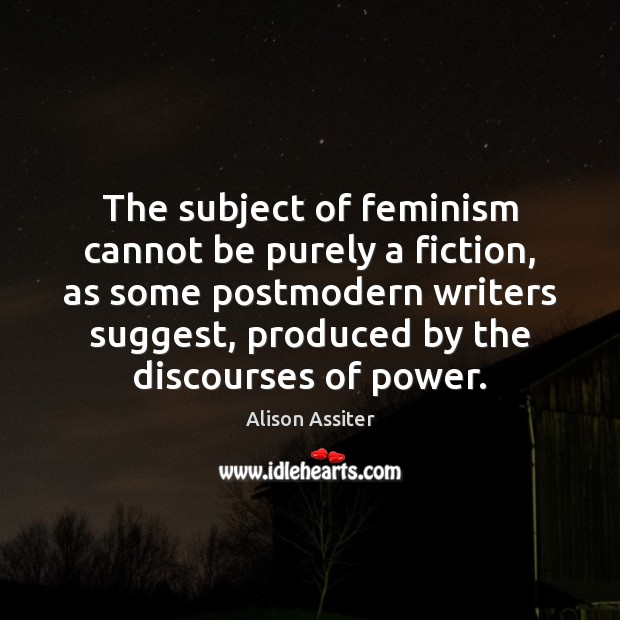 Image, The subject of feminism cannot be purely a fiction, as some postmodern