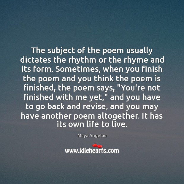 The subject of the poem usually dictates the rhythm or the rhyme Image
