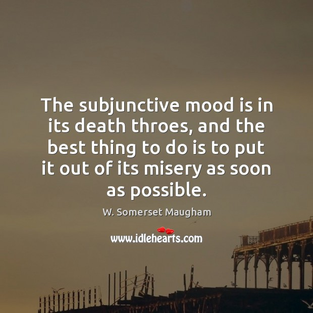Image, The subjunctive mood is in its death throes, and the best thing