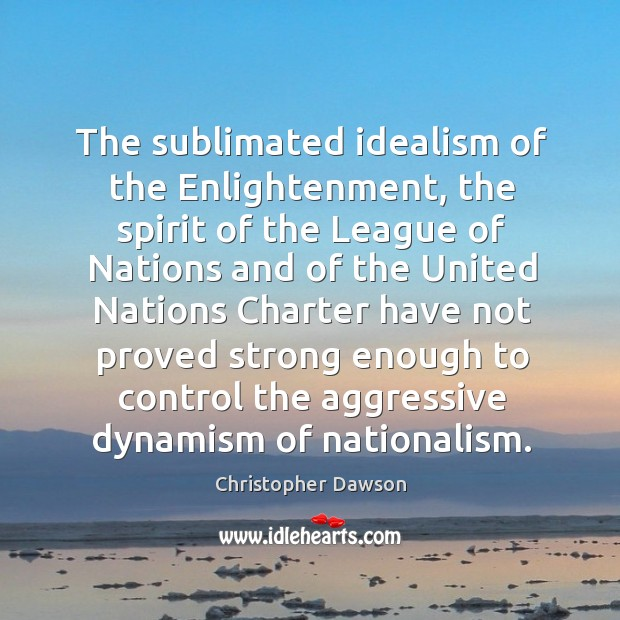 Image, The sublimated idealism of the enlightenment, the spirit of the league of nations and of
