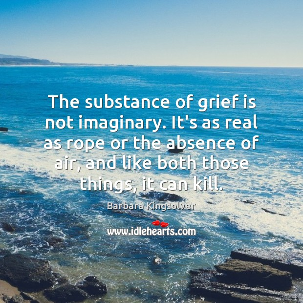 The substance of grief is not imaginary. It's as real as rope Image