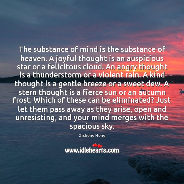 The substance of mind is the substance of heaven. A joyful thought Zicheng Hong Picture Quote