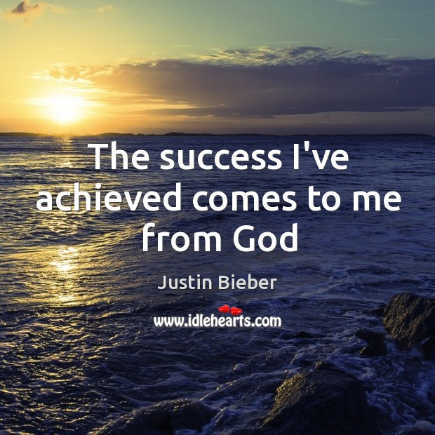 The success I've achieved comes to me from God Image