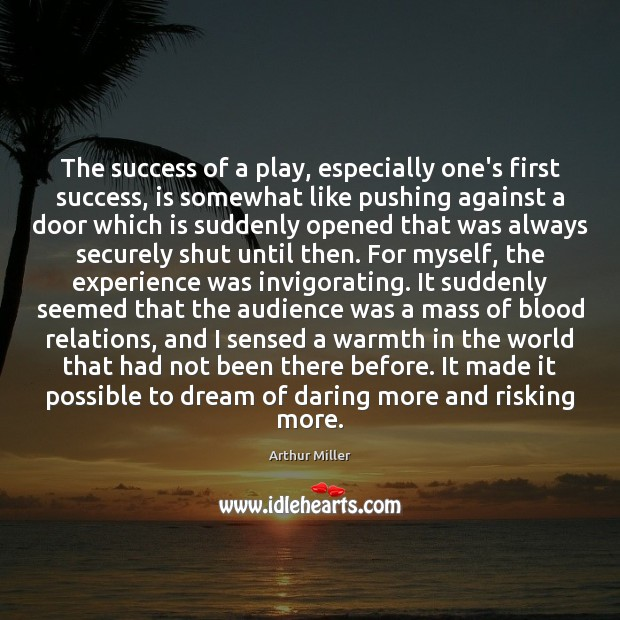 Image, The success of a play, especially one's first success, is somewhat like