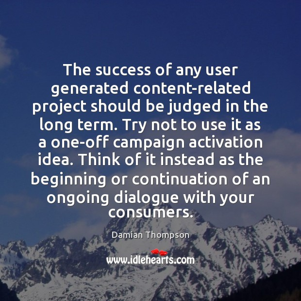 Image, The success of any user generated content-related project should be judged in