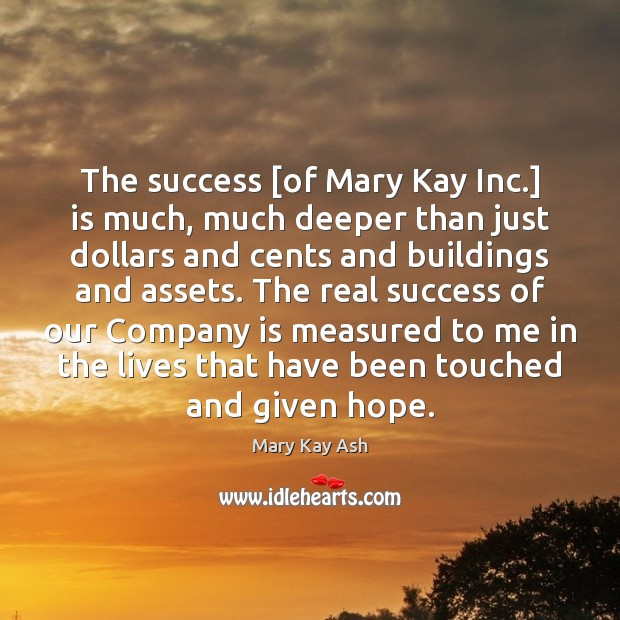 The success [of Mary Kay Inc.] is much, much deeper than just Image