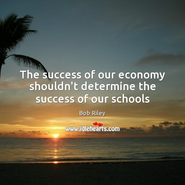 The success of our economy shouldn't determine the success of our schools Image