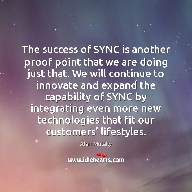Image, The success of SYNC is another proof point that we are doing