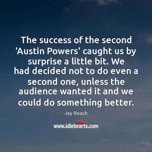 Image, The success of the second 'Austin Powers' caught us by surprise a